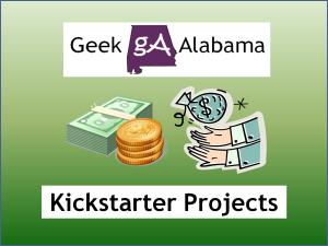 Geek Alabama Kickstarter Projects